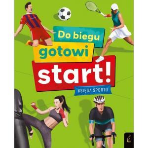Do biegu! Gotowi! Start! Księga sportu
