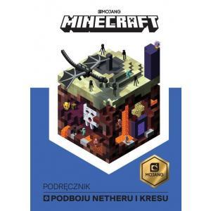 Minecraft. Podręcznik podboju Netheru i kresu
