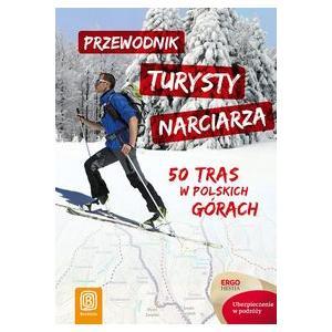 Przewodnik turysty narciarza 50 tras w polskich górach