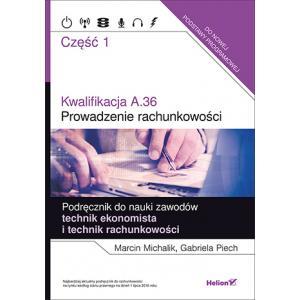 Kwalifikacja A.36 Prowadzenie Rachunkowości. Podręcznik do Nauki Zawodów Technik Ekonomista i Technik Rachunkowości Część 1