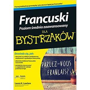 Francuski dla Bystrzaków. Poziom Średnio Zaawansowany