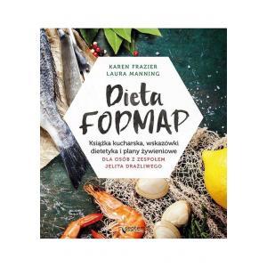 Dieta FODMAP. Książka Kucharska. Wskazówki Dietetyka i Plany Żywieniowe dla Osób z Zespołem Jelita Drażliwego