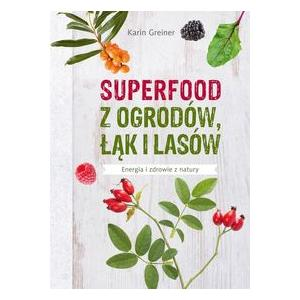 Superfood z Ogrodów, Łąk i Lasów