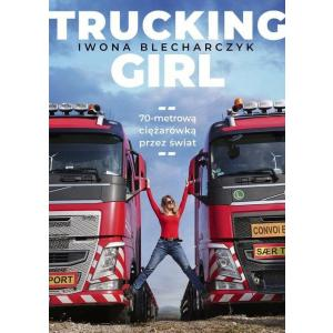 Trucking Girl 70-metrową ciężarówką przez świat