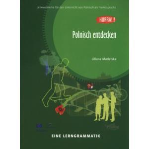 Hurra!!! Po polsku. Polnisch entdecken. Gramatyka języka polskiego