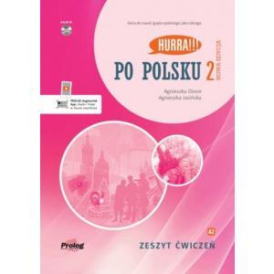 Hurra!!! Po polsku 2. Nowa edycja. Zeszyt ćwiczeń
