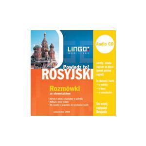 Lingo Rosyjski Powiedz to! Rozmówki + CD