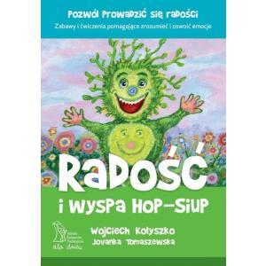 Radość i wyspa Hop-Siup. Praca zbiorowa. Opr. miękka