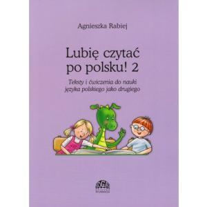 Lubię czytać po polsku cz.2 Teksty i ćwiczenia do nauki języka polskiego jako drugiego