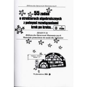 Biblioteczka Opracowań Matematycznych. 55 zadań o strukturach algebraicznych z pełnymi rozwiązaniami krok po kroku