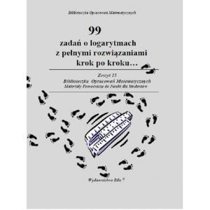 99 zadań o logarytmach z pełnymi rozwiązaniami krok po kroku...