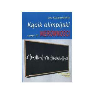 Kącik Olimpijski cz. III Nierówności