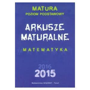 Arkusze Maturalne Matematyka 2015. Poziom Podstawowy