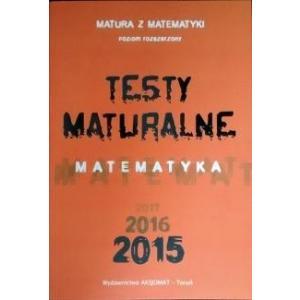 Testy Maturalne Matematyka 2015. Poziom Rozszerzony