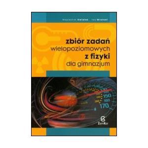 Fizyka. GIM kl. 1-3. Fizyka. Zb. zadań wielopoziomowych.  2009
