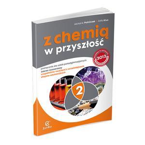 Chemia. LO kl. 2. Z chemią w przyszłość. Rozsz. Podręcznik.  2013
