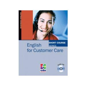 English For Customer Care. Short Course Series + CD