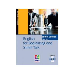 English For Socializing And Small Talk. Short Course Series + CD
