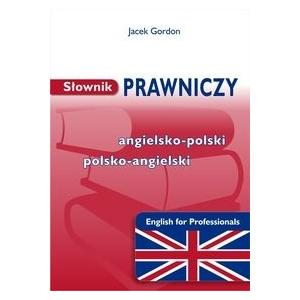 Słownik Prawniczy Angielsko-Polsko-Angielski