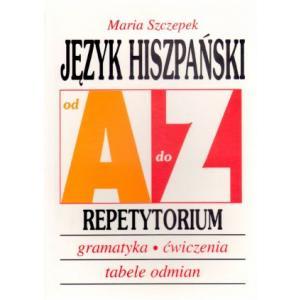 Język Hiszpański. Od A do Z. Repetytorium