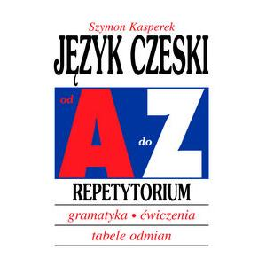Język Czeski. Od A do Z. Repetytorium