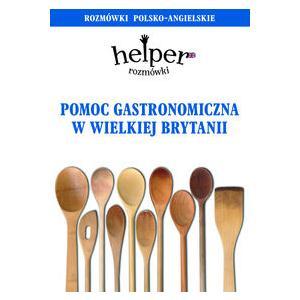 Pomoc Gastronomiczna w Wielkiej Brytanii.  Rozmówki