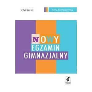 Nowy egzamin gimnazjalny. Język polski. Sochaczewska, A. 2011