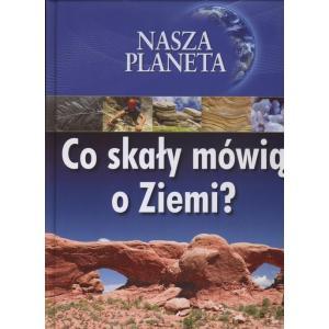 Nasza planeta co skały mówią o ziemi?