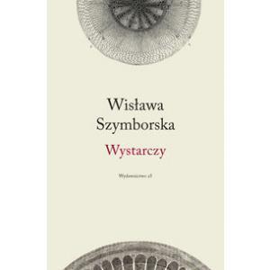 Wystarczy, Wisława Szymborska