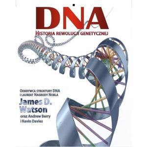 DNA. Historia Rewolucji Genetycznej