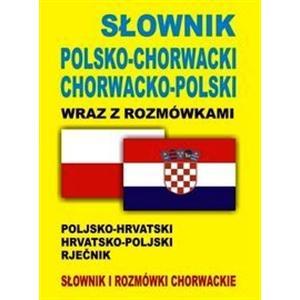 Słownik Chorwacko-Polsko-Chorwacki wraz z Rozmówkami