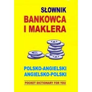 Słownik Bankowca i Maklera Polsko-Angielsko-Polski