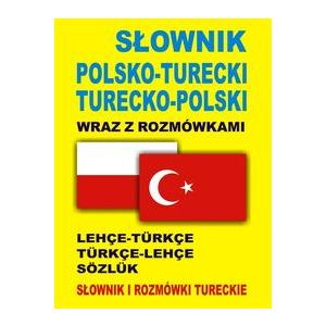 Słownik Turecko-Polsko-Turecki Wraz z Rozmówkami