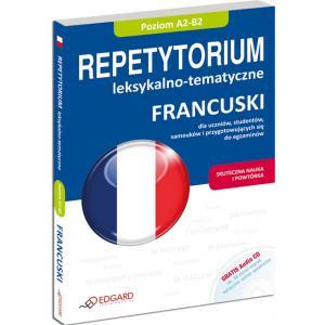 Francuski. Repetytorium Leksykalno-Tematyczne A2-B2 + CD
