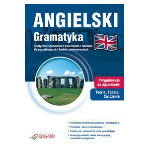 Angielski Gramatyka. Praktyczne Repetytorium z Ćwiczeniami i Tabelami dla Początkujących i Średnio Zaawansowanych