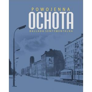 Powojenna Ochota Ballada sentymentalna /varsaviana/