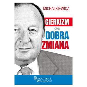 Michalkiewicz Gierkizm czyli dobra zmiana
