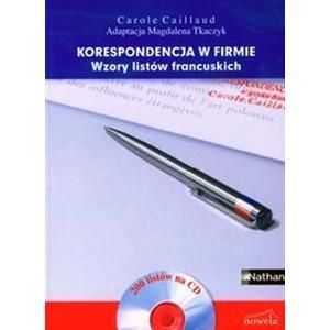 Korespondencja w Firmie. Wzory Listów Francuskich + CD