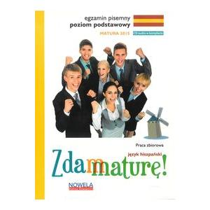 Zdam Maturę! Matura 2015. Język Hiszpański. Egzamin Pisemny. Poziom Podstawowy + CD