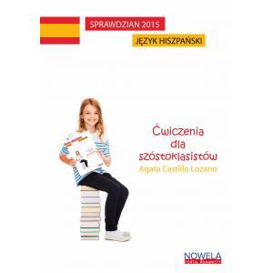 Sprawdzian 2015. Język Hiszpański. Ćwiczenia dla Szóstoklasistów