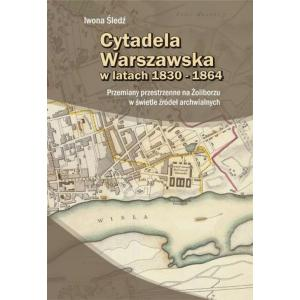 Cytadela warszawska w latach 1830 - 1864 /varsaviana/