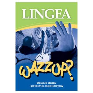 WAZZUP? Słownik slangu i potocznej angielszczyzny wyd.2