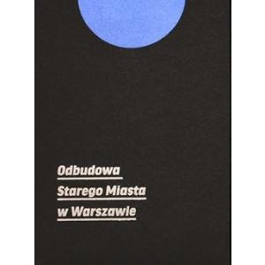 Odbudowa Starego Miasta w Warszawie (przewodnik + mapa) /varsaviana/