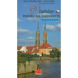 "Przewodnik ""Vratislav mesto na ostrovech"" wer. Czeska"