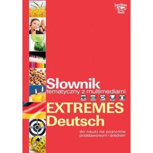 Słownik Tematyczny z Multimediami. Extremes Deutsch. Do Nauki na Poziomie Podstawowym i Średnim