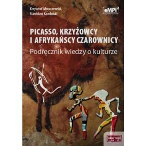 Picasso Krzyżowcy i Afrykańscy Czarownicy. Podręcznik Wiedzy o Kulturze. Szkoły Ponadgimnazjalne