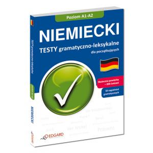 Niemiecki. Testy Gramatyczno-Leksykalne A1-A2