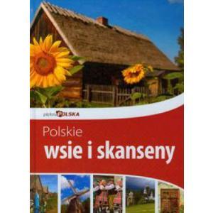 Piękna Polska. Polskie wsie i skanseny