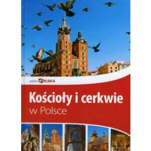 Piękna Polska. Kościoły i cerkwie w Polsce
