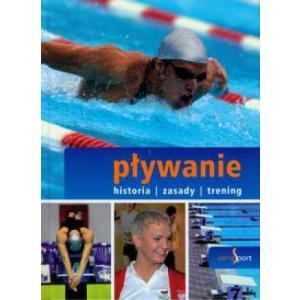 Sport. Pływanie. Historia, Zasady, Trening